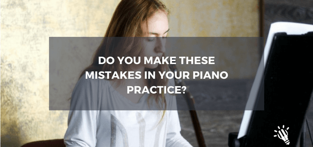 mistakes on piano practice