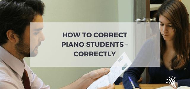 correct piano students