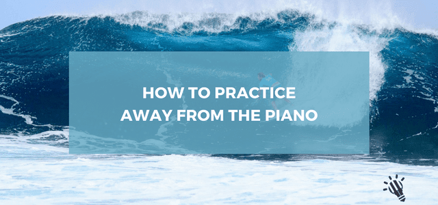practice away from piano