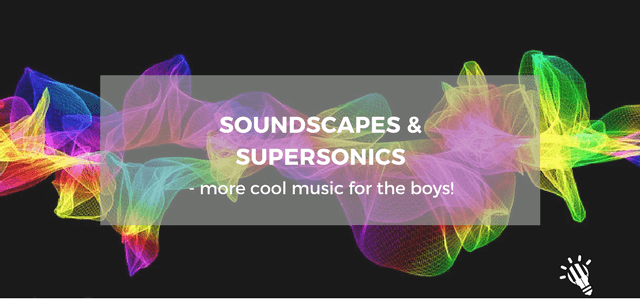soundscapes supersonics music for the boys