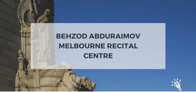 behzod abduraimov melbourne recital centre
