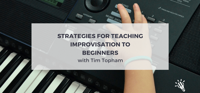 Strategies for teaching improvisation to beginners