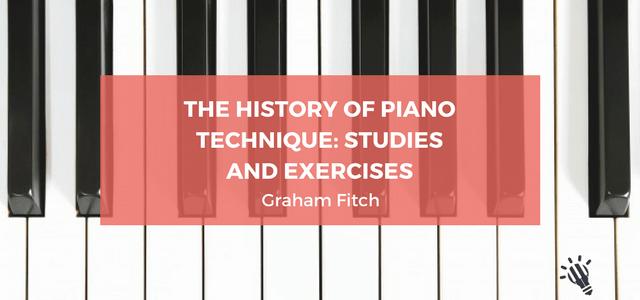 piano technique history graham fitch