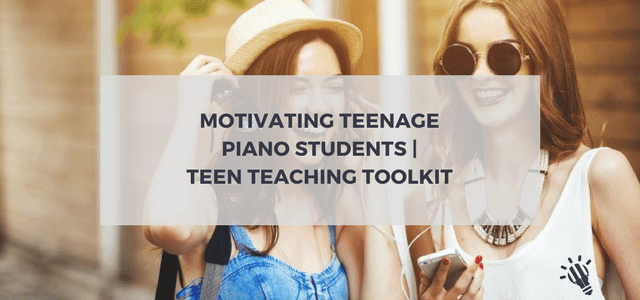 teenage piano students teaching toolkit