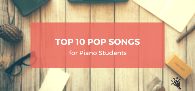 top 10 pop songs for piano students
