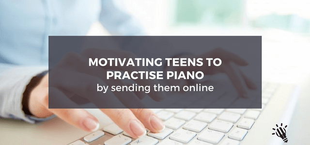 motivating teens to practise