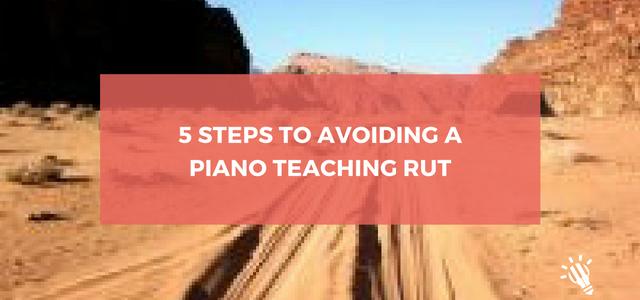 piano teaching rut