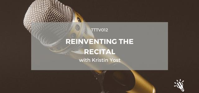 reinventing recital kristin yost