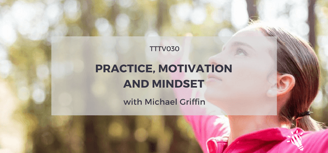 practice motivation michael griffin