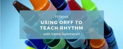 orff to teach rhythm vashti summervill
