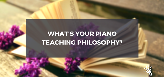 piano teaching philosophy