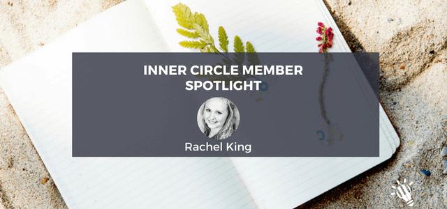 inner circle member spotlight rachel king