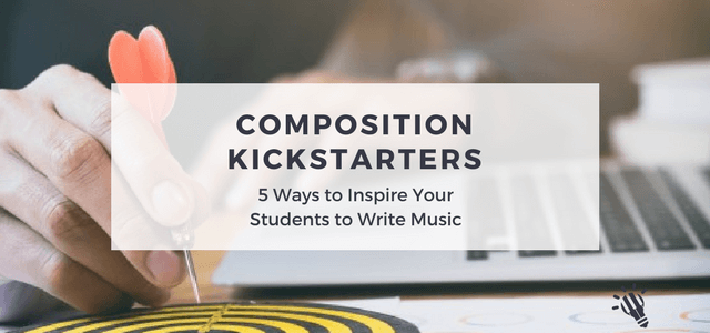 composition kickstarters inspire students