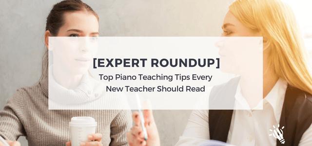 expert roundup pianon teaching tips new teachers