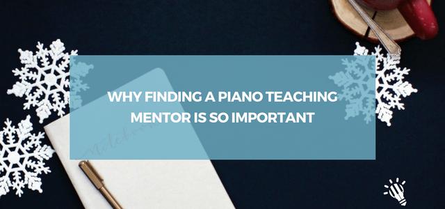 finding piano teaching mentor