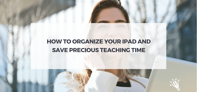 How-to-Organize-Your-iPad-and-Save-Precious-Teaching-Time