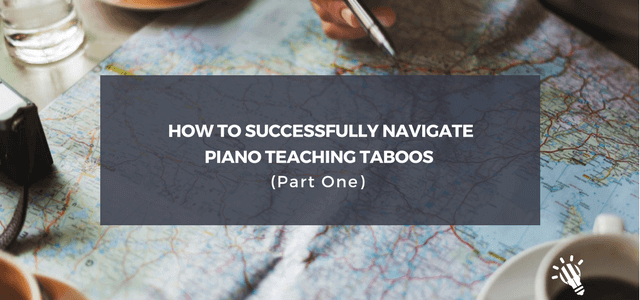 How-to-Successfully-Navigate-Piano-Teaching-Taboos-Part-One