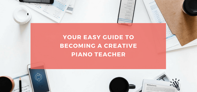 Your-Easy-Guide-to-Becoming-a-Creative-Piano-Teacher