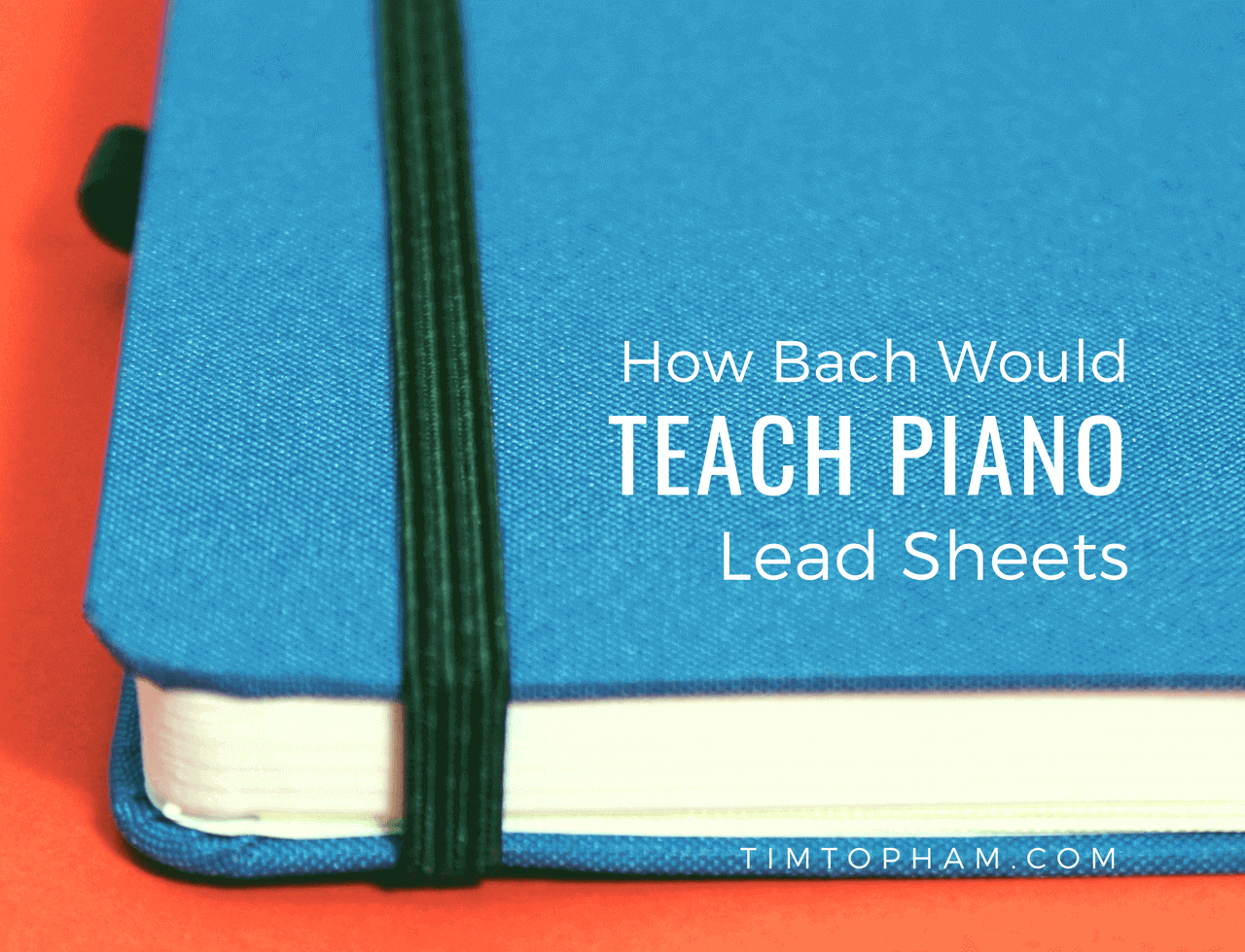 How-Bach-Would-Teach-Piano-Lead-Sheets