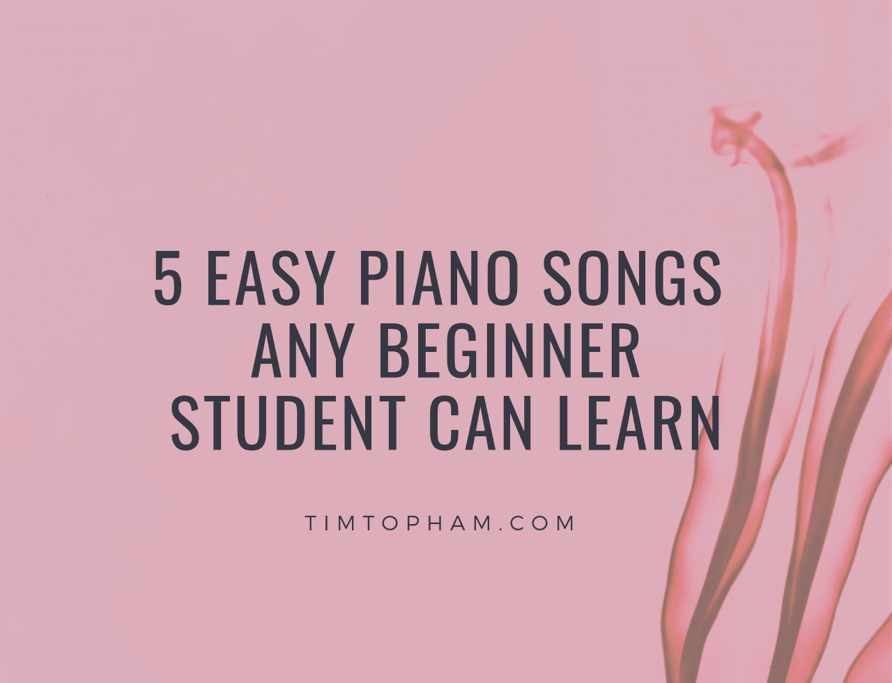 5 Easy Piano Songs any Beginner Student Can Learn - Top Music Co
