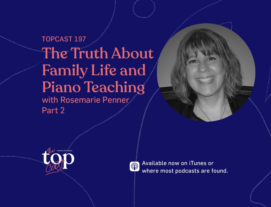 EPISODE 197 - The truth about family life and piano teaching with Rosemarie Penner