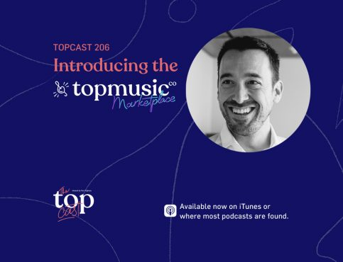Episode 206 - introducing the TopMusicMarketplace