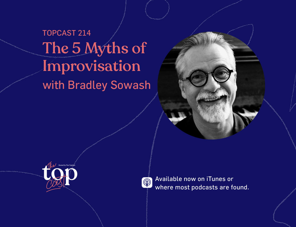 Episode 214 - 5 Improvisation Myths with Bradley Sowash