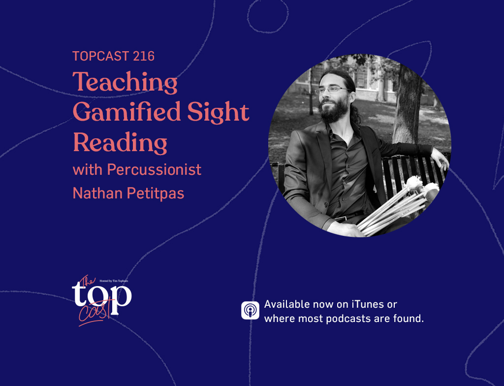 EPISODE 216 - Teaching Gamified Sight Reading with Percussionist Nathan PetitpasEPISODE 216 - Teaching Gamified Sight Reading with Percussionist Nathan Petitpas