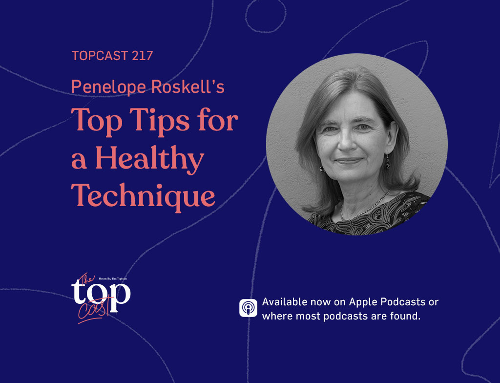TopCast 217: Penelope Roskell's Top Tips for a Healthy Technique