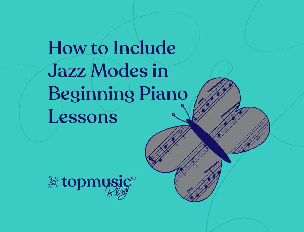 TopMusic Blog - How to include Jazz Modes in Beginning Piano Lessons