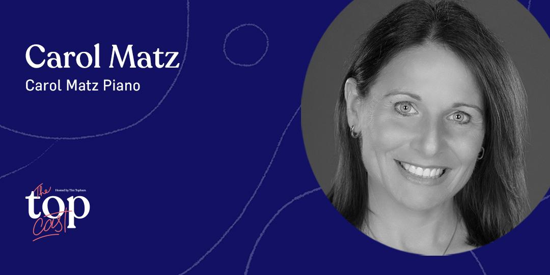 Episode 219 -Pro Piano Skills guest Carol Matz