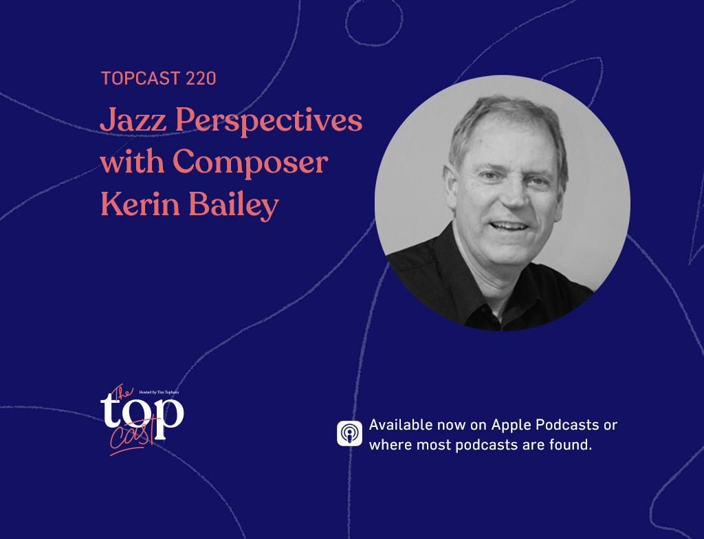 Episode 220 Jazz Perspectives with Kerin Bailey