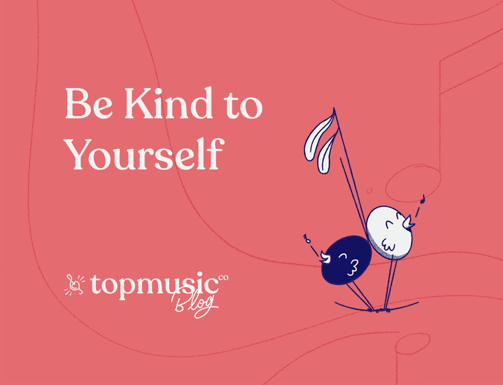 Be Kind to Yourself - AAA - Topmusic_Blog_Banner1