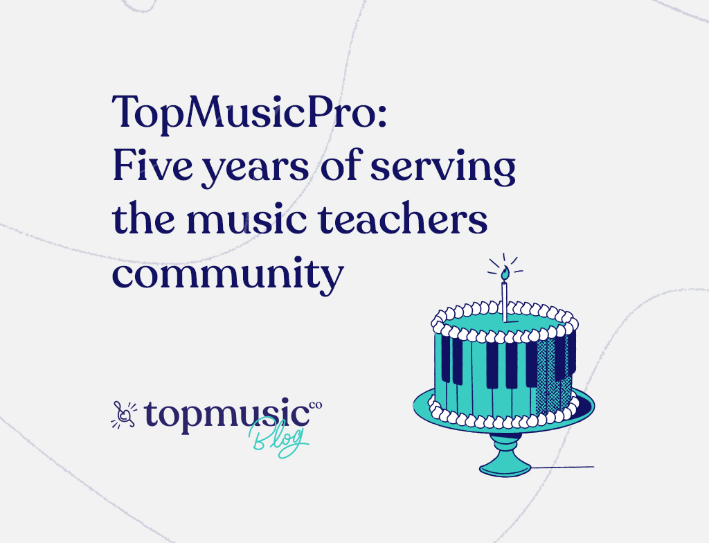 TopMusicPro Five years of serving the music teachers community
