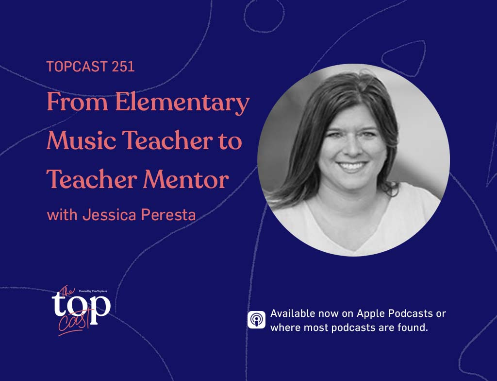 251 Jessica Peresta from elementary teacher to teacher mentor