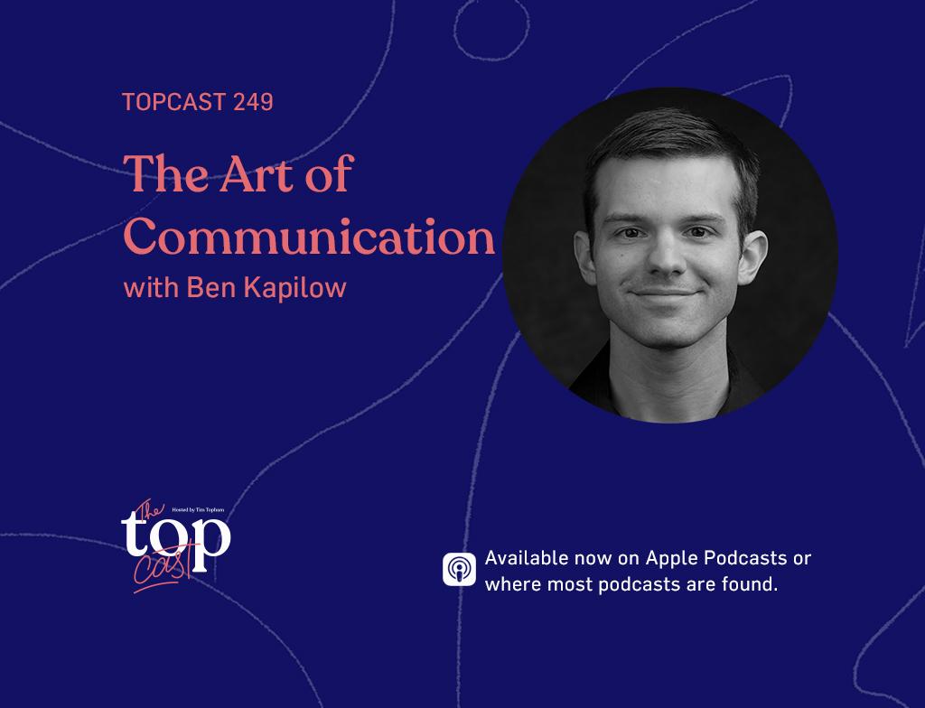 Episode 249 - The Art of Communication with Ben Kapilow