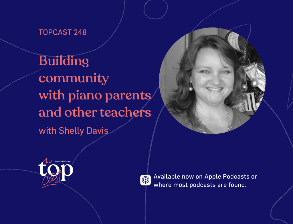 TC248: Building community with piano parents and other teachers with Shelly Davis