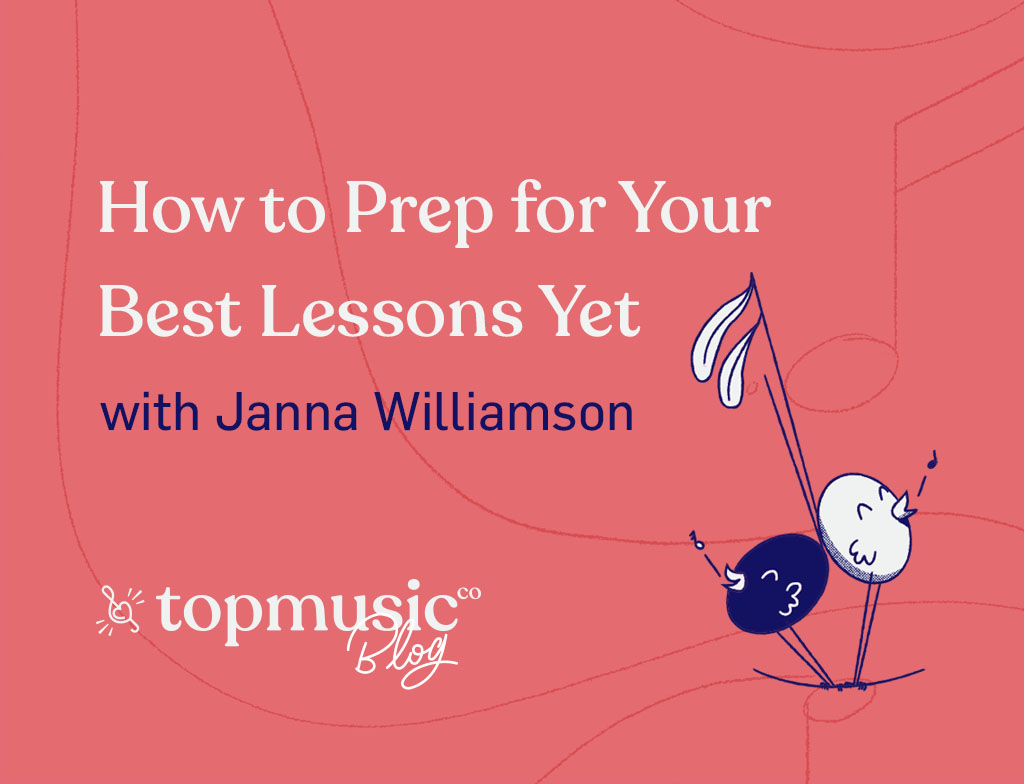 how to prep for your best music lessons with Janna Williamson blog