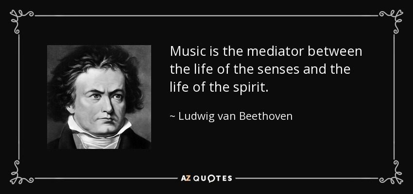 quote-music-is-the-mediator-between-the-life-of-the-senses-and-the-life-of-the-spirit-ludwig-van-beethoven-58-96-21
